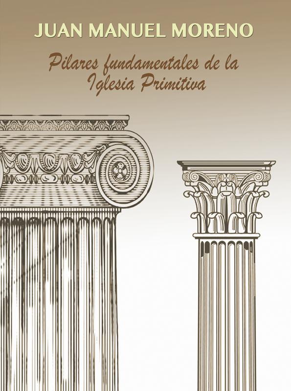 Pilares fundamentales de la iglesia primitiva